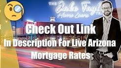 Arizona Mortgage Rate - Arizona Mortgage News - Insider Tips - Mortgage Rates Are On The Rise  480