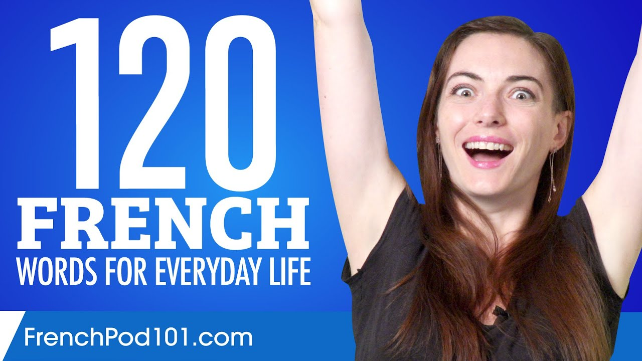 120 French Words for Everyday Life - Basic Vocabulary #6
