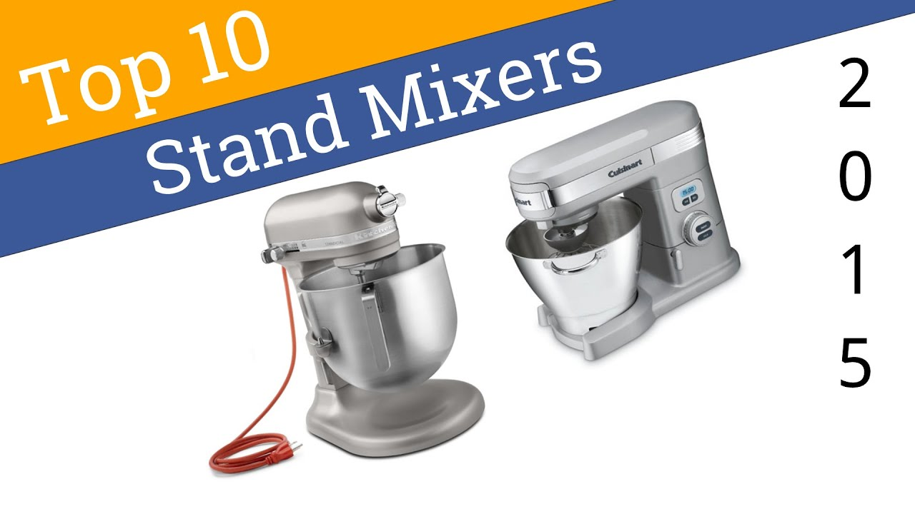 10 Best Stand Mixers 2015 - YouTube