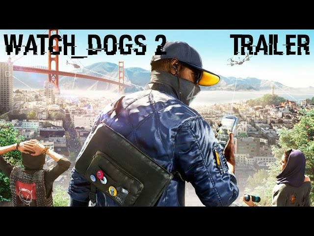 Watch Dogs 2 – Trailer d'annonce