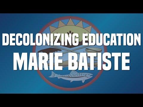 Decolonizing Education Marie Batiste