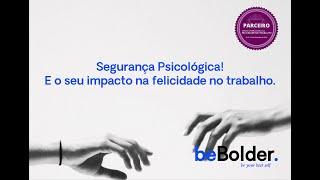 Segurança Psicológica - Semana Internacional da Felicidade - 22 set