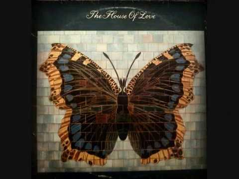 THE HOUSE OF LOVE  The House Of Love Full Album