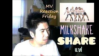 Milkshake - Share (แห่) (MV Reaction Friday)