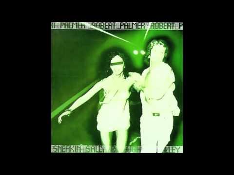 Robert Palmer - Get outside