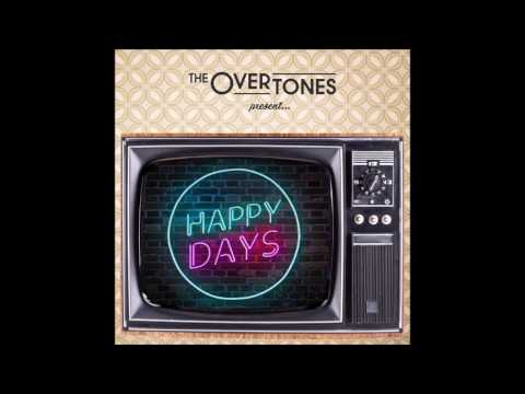 The Overtones - Happy Days