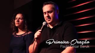 Baixar Primeira Oração - Paulo César Baruk - Músicas que Inspiram