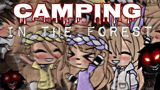 CAMPING IN THE FOREST | A GACHA LIFE HORROR MOVIE | PART 1 | GLMM