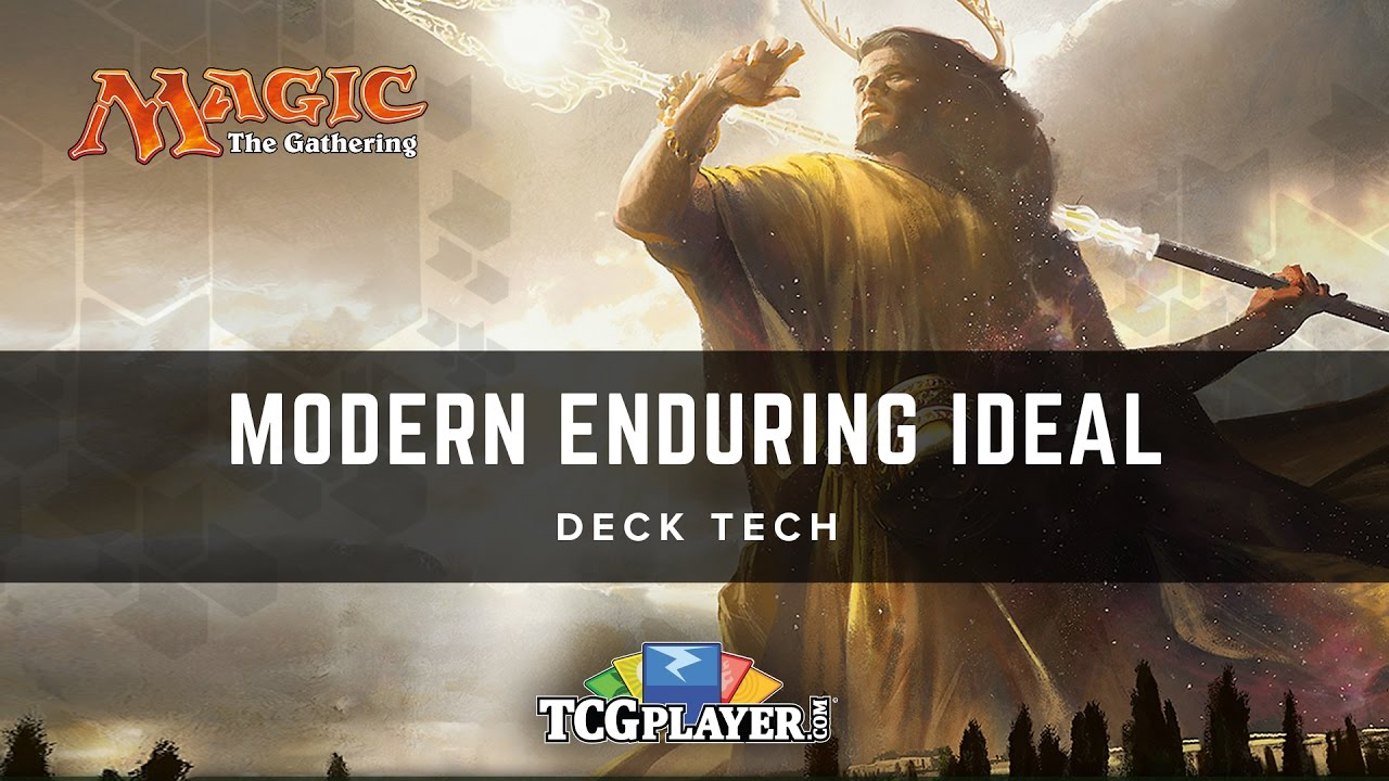 Mtg Modern Enduring Ideal Deck Tech Youtube