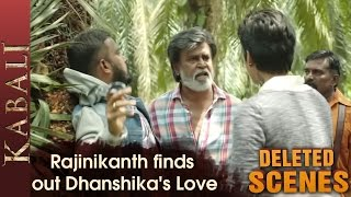 Rajinikanth finds out Dhanshika's Love Kabali Deleted Scenes