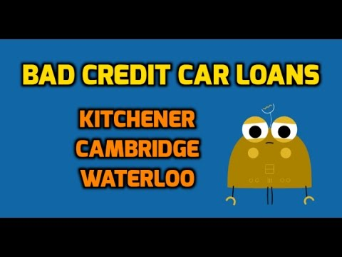 Bad Credit Car Loans - Kitchener, Cambridge & Waterloo