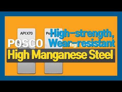 POSCO high-strength, Wear-resistant High Manganese Steel