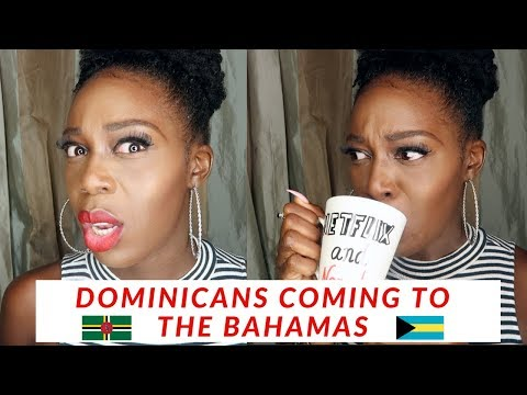 SHOULD DOMINICANS BE LET IN THE BAHAMAS??!  || OPINION