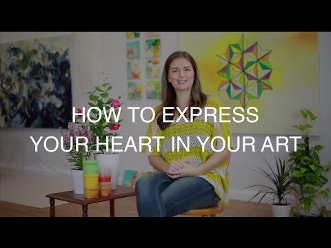 How to Express Your Heart in Your Art