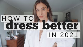 Useful Styling Tips t๐ Dress Better in 2021 // HOW TO DRESS BETTER