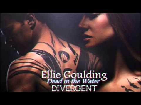 Dead In the Water - Ellie Goulding   Divergent