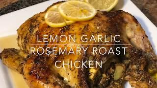 Lemon Garlic Rosemary Roast Chicken