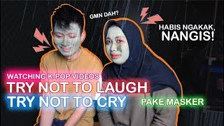 TRY NOT TO LAUGH & CRY PAKE MASKER | K-POP VIDEOS