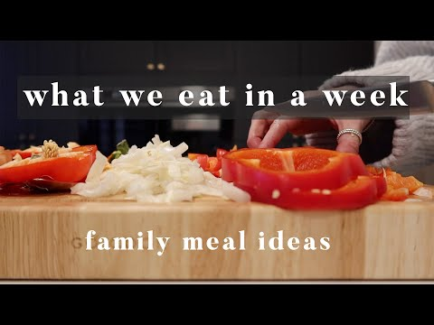 WHAT WE EAT IN A WEEK | FAMILY DINNER IDEAS | JANUARY 2020