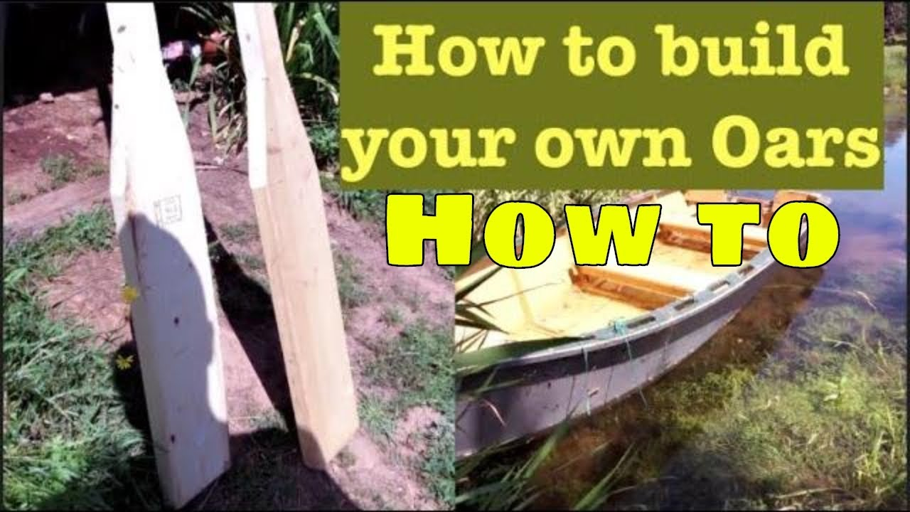 How To Build Your Own Row Boat Oars - Out of 2x6 lumber ...