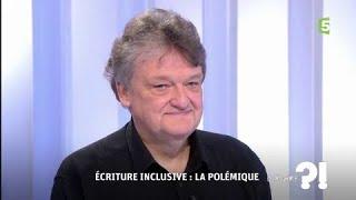 Ecriture inclusive : la polémique #cadire 16.11.2017