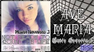 Ave Maria - Moira Navarro J || a Ra...