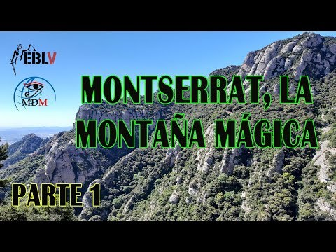 Montserrat la montaña mágica. Parte 1