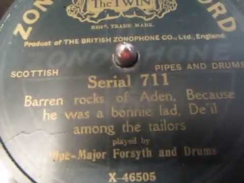 Pipe Major Henry Forsyth - Barren Rocks of Aden - 78 rpm - Bag pipe- medley