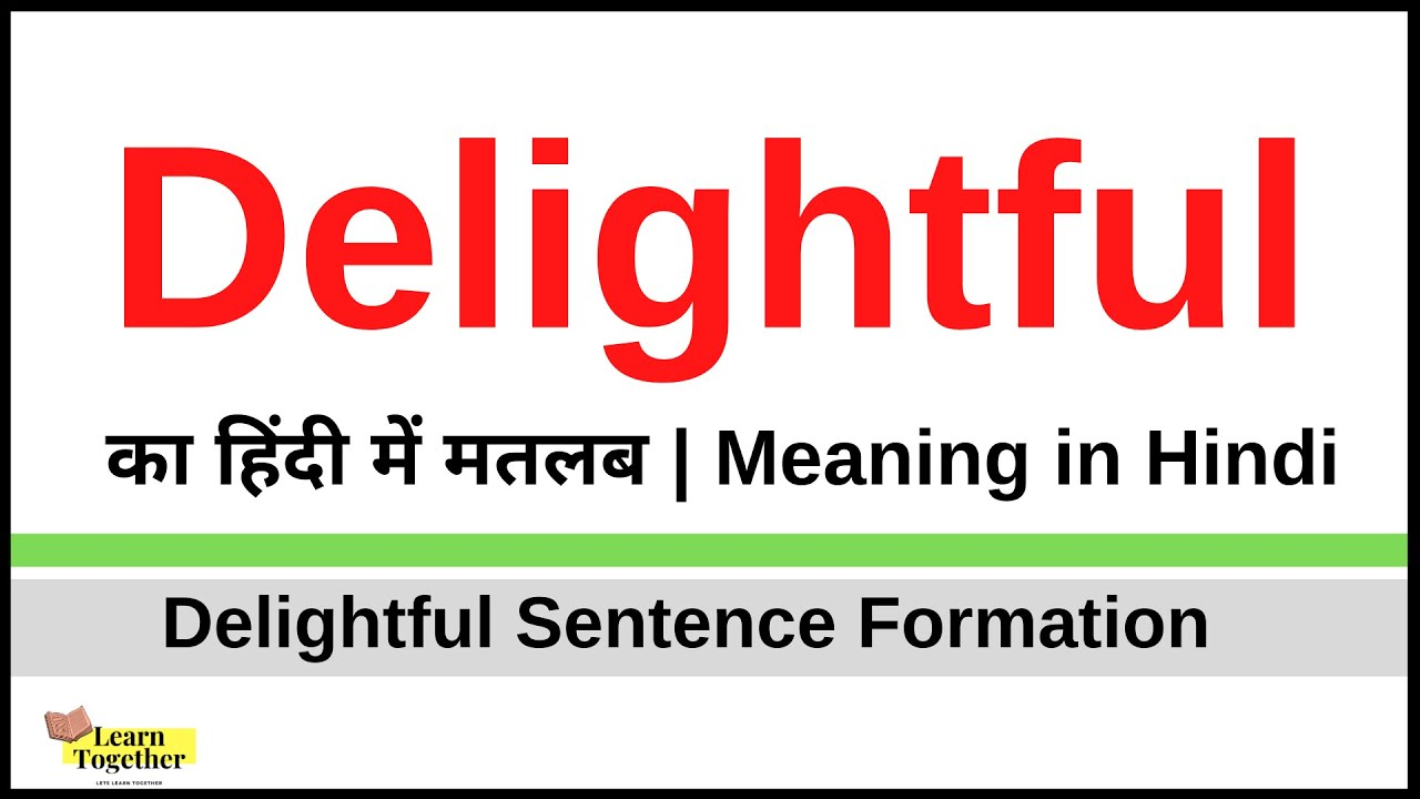 Delightful Meaning in Hindi   Delightful kya hota hai   Delightful ka hindi  me matlab