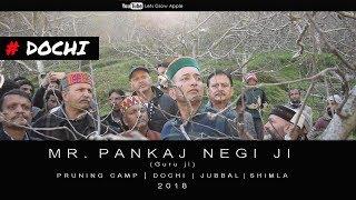 2018 | Mr. Pankaj Negi ji | Pruning Camp | Dochi | Jubbal  | Shimla
