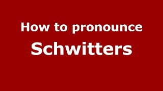 How to pronounce Schwitters (German/Atlanta, Georgia, US) - PronounceNames.com