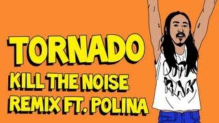 Tornado (Kill the Noise Remix ft. Polina) - Steve Aoki & Tiësto AUDIO