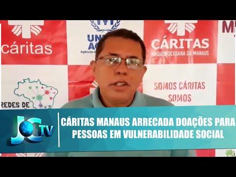 Cáritas Manaus arrecada doações destinadas às pessoas em vulnerabilidade social - JCTV - 16/04/20