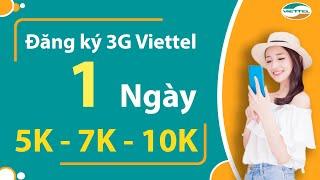 Đăng ký 3G Viettel 1 ngày 3k 5k 7k 10k