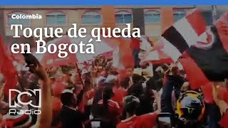 Toque de queda en Bogotá por la final del fútbol colombiano
