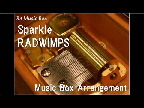 "Sparkle/RADWIMPS [Music Box] (Anime Film ""Your Name"" Theme Song)"