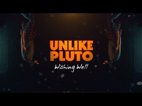 Unlike Pluto – Wishing Well