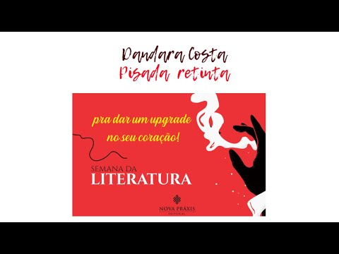 Pisada Retinta por Dandara Costa - Semana da Literatura