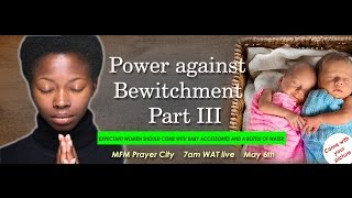 power against bewitchment pt 3 pmch may edition live