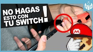 10 Cosas que NO DEBES Hacer con tu Nintendo Switch | N Deluxe