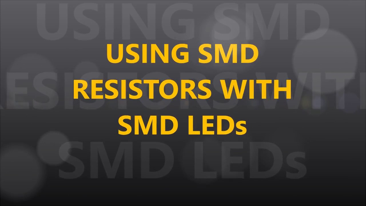 SMD Resistors with SMD LEDs