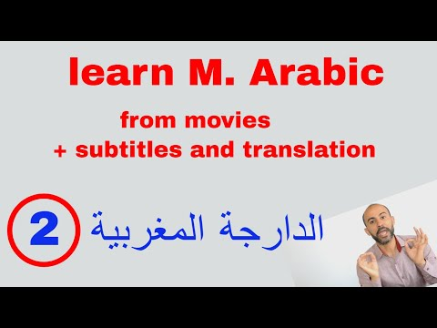 learn M.Arabic 2 from real context, movies + translation + transcription