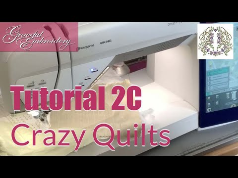 Machine Embroidery Tutorial 2C Crazy Quilt block