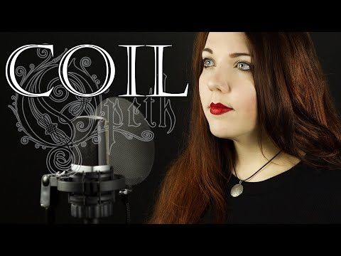 OPETH -  Coil (Cover by Alina Lesnik feat. Amr Hegazy)