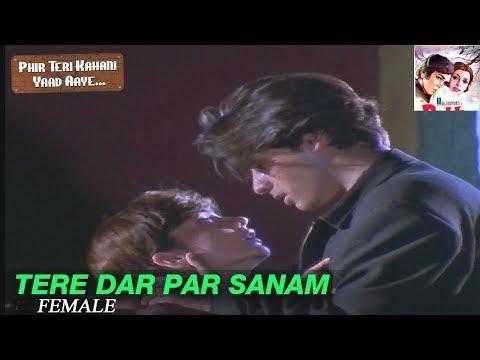 Tere Dar Par Sanam | Female Version | Phir Teri Kahani Yaad Aayee | Sadhana Sargam | Pooja Bhatt