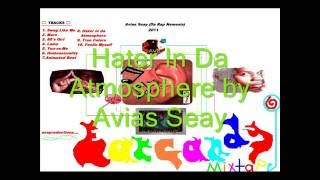 Watch Avias Seay Hater In Da Atmosphere video