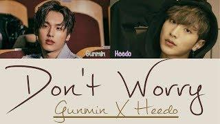 Gunmin X Heedo - Don't Worry [Hang, Rom & Eng Lyrics] - Stafaband