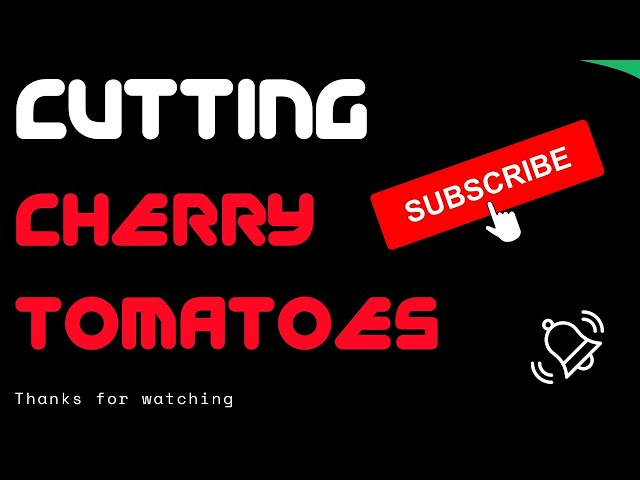 How To Cut Cherry Tomatoes For  A Salad