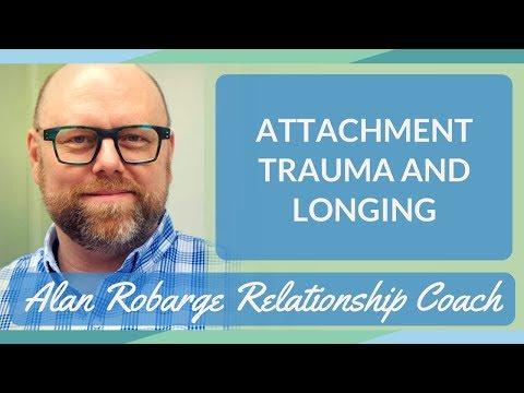 Attachment Trauma and Longing