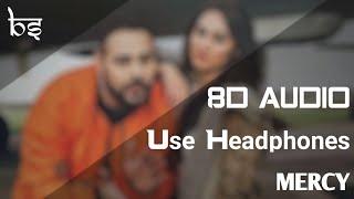 Mercy   8D Audio   Bass Boosted   Badshah